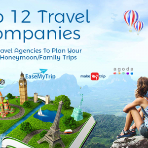 Top 12 Travel Companies in India – Best Travel Agencies To Plan Your Solo/Honeymoon/Family Trips