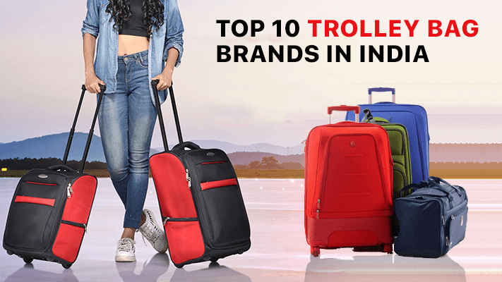 1e015994030e 10 Best Trolley Bag Brands in India (2019) for Your Travels