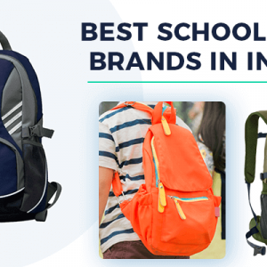 Top 10 School Bag Brands in India (2019) – Best Backpacks Online for School