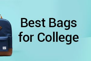 Best Bags for College – Top 10 College Backpack Brands in India