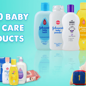 10 Best Baby Skin Care Product Brands in India (2019)