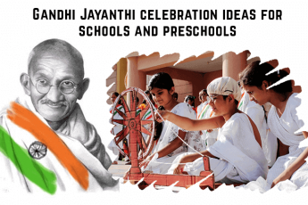 Gandhi Jayanthi celebration ideas for schools and preschools