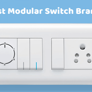 Top 10 Modular Electric Switch Brands in India for Homes (2019)