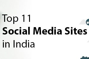Top 11 Social Media Sites in India – List of Best Social Networking Sites by Popularity