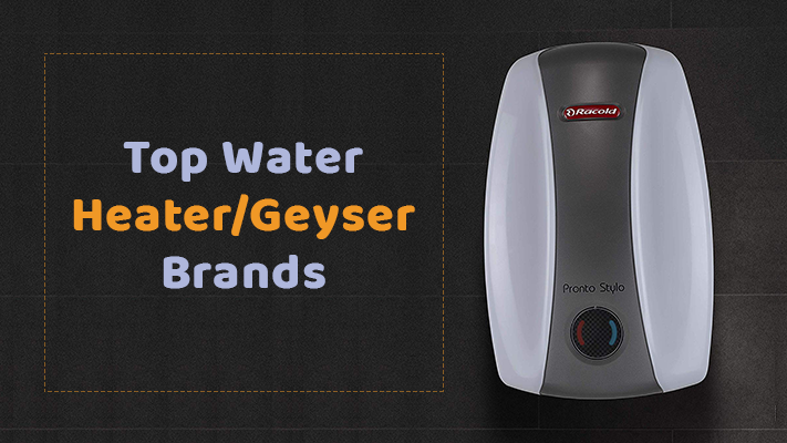 Water Heater/Geyser Brands