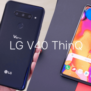 LG V40 ThinQ Review: Is It Actually A Flagship Smartphone?