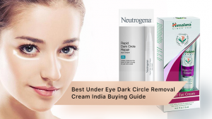 Best Under Eye Dark Circle Removal Cream India Buying Guide