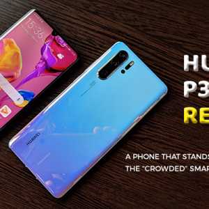 "Huawei P30 Pro review: A Phone That Stands Out In The ""Crowded"" Smartphone Market"