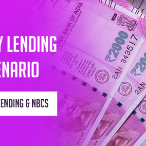 Money Lending Scenario In India- Digital Lending & NBCs