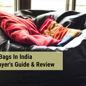 Best Bean Bags In India-Ultimate Buyer's Guide & Review
