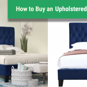 Guide To Choose The Right Upholstered Bed- Why Is It Crucial to Buy The Right Mattress
