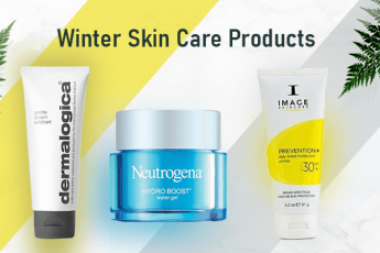 Top 10 Skin Care Products you Should Have For This Winter