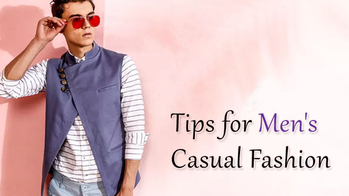 Men's Casual Fashion Tips