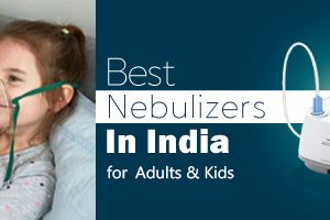 Best Nebulizers in India For Adults and Kids-Top 5 Products