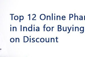 Top 10 Online Pharmacy Stores in India for Buying Medicines on Discount 2021
